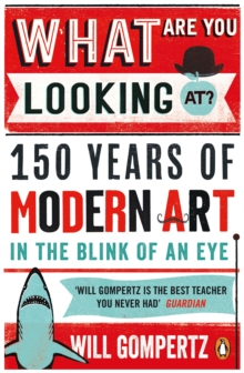 Image for What are you looking at?  : 150 years of modern art in the blink of an eye