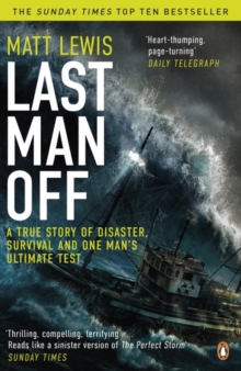 Image for Last man off  : a true story of disaster, survival and one man's ultimate test