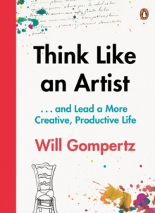 Image for Think like an artist ... and lead a more creative, productive life