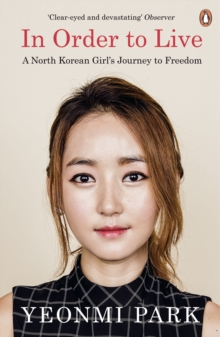 Image for In order to live  : a North Korean girl's journey to freedom