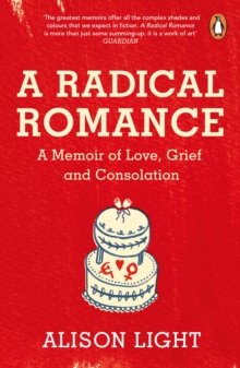 Image for A radical romance  : a memoir of love, grief and consolation