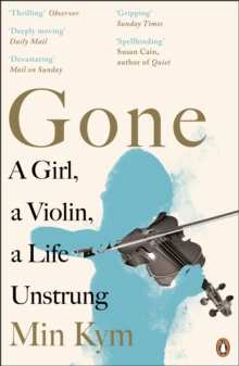 Image for Gone  : a girl, a violin, a life unstrung