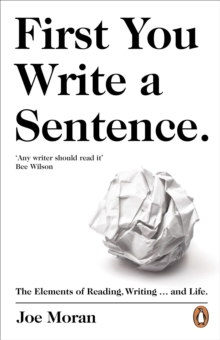 Image for First you write a sentence  : the elements of reading, writing...and life