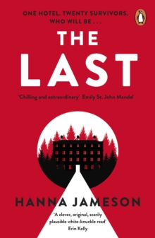 Image for The Last : The breathtaking dystopian psychological thriller that will keep you up all night
