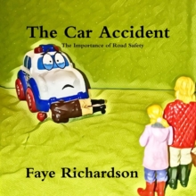 Image for The car accident  : the importance of road safety
