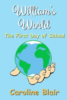 Image for William's World : The First Day of School