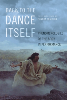Image for Back to the dance itself  : phenomenologies of the body in performance