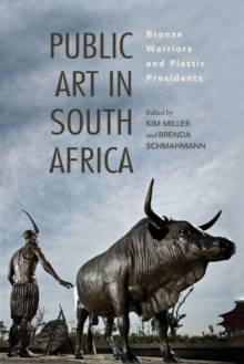 Image for Public Art in South Africa : Bronze Warriors and Plastic Presidents