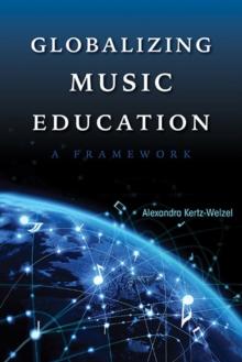 Image for Globalizing music education  : a framework