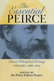 Image for The essential Peirce  : selected philosophical writingsVolume 2,: 1893-1913