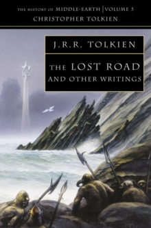Image for The lost road and other writings  : language and legend before The Lord of the Rings