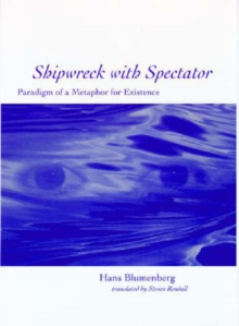 Image for Shipwreck with Spectator : Paradigm of a Metaphor for Existence
