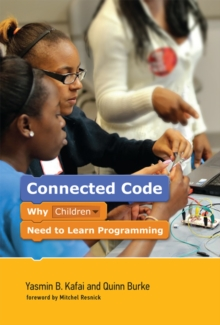 Image for Connected Code : Why Children Need to Learn Programming