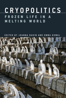Image for Cryopolitics : Frozen Life in a Melting World