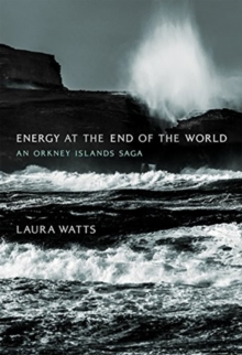 Image for Energy at the end of the world  : an Orkney Islands saga