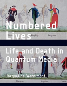 Image for Numbered lives  : life and death in quantum media