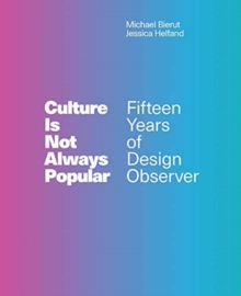 Image for Culture is not always popular  : fifteen years of Design observer