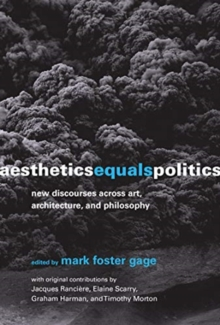 Image for Aesthetics Equals Politics : New Discourses across Art, Architecture, and Philosophy