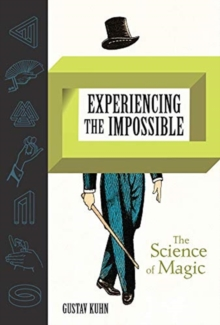 Image for Experiencing the impossible  : the science of magic