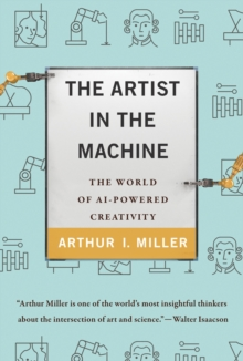 Image for The artist in the machine  : the world of AI-powered creativity
