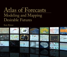Image for Atlas of forecasts  : modeling and mapping desirable futures
