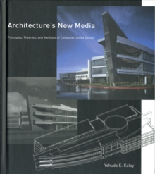Image for Architecture's new media  : principles, theories, and methods of computer-aided design