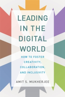 Image for Leading in the digital world: how to foster creativity, collaboration, and inclusivity