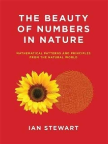 Image for The Beauty of Numbers in Nature : Mathematical Patterns and Principles from the Natural World