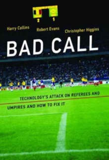 Image for Bad call  : technology's attack on referees and umpires and how to fix it