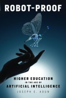 Image for Robot-proof  : higher education in the age of artificial intelligence