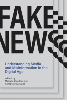 Image for Fake News : Understanding Media and Misinformation in the Digital Age