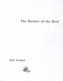 Image for The return of the real  : the avant-garde at the end of the century
