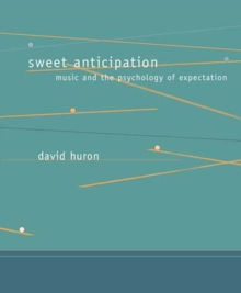 Image for Sweet anticipation  : music and the psychology of expectation