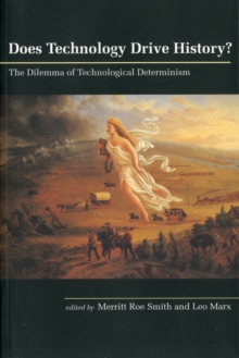 Image for Does technology drive history?  : the dilemma of technological determinism