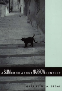 A Slim Book about Narrow Content (Contemporary Philosophical Monographs)