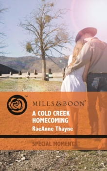 A Cold Creek Homecoming (Mills & Boon Special Moments)
