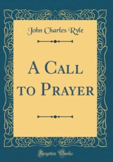 A Call to Prayer (Classic Reprint)