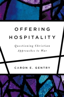 Image for Offering hospitality  : questioning Christian approaches to war