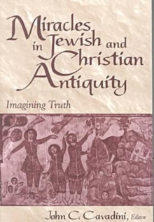 Image for Miracles in Jewish and Christian Antiquity : Imagining Truth
