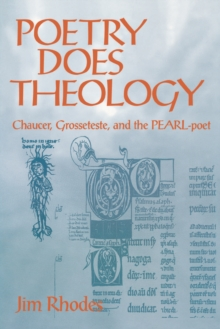 Image for Poetry Does Theology : Chaucer, Grosseteste, and the Pearl-poet