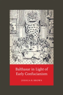 Image for Balthasar in Light of Early Confucianism