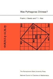 Image for Was Pythagoras Chinese? : An Examination of Right Triangle Theory in Ancient China