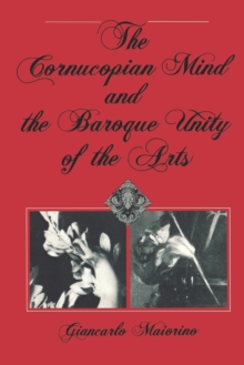 Image for The Cornucopian Mind and the Baroque Unity of the Arts