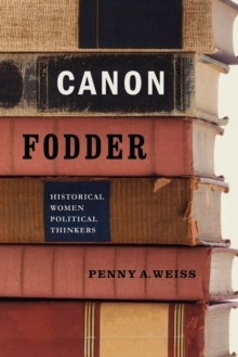 Image for Canon Fodder : Historical Women Political Thinkers
