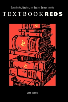 Image for Textbook Reds : Schoolbooks, Ideology, and Eastern German Identity