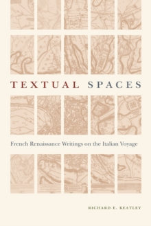 Image for Textual spaces  : French Renaissance writings of the Italian voyage