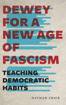 Dewey for a New Age of Fascism