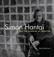 Image for Simon Hantai and the Reserves of Painting