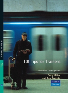 101 Tips for Trainers (Financial Times Management Briefings)