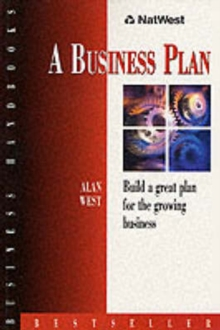 A Business Plan: Build a Great Plan for the Growing Business